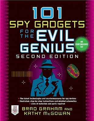 101 Spy Gadgets for the Evil Genius By Graham, Brad/ McGowan, Kathy