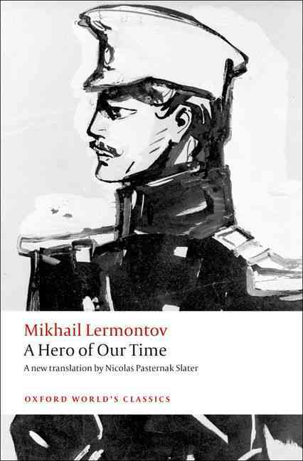 A Hero of Our Time By Lermontov, Mikhail Iurevich/ Slater, Nicolas Pasternak (TRN)/ Kahn, Andrew (INT)
