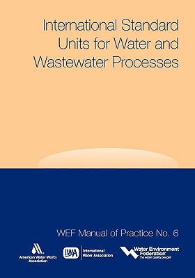 Water Environment Federation International Standard Units for Water and Wastewater Processes by Water Environment Federation (Wef)/ American Water Works Asso at Sears.com