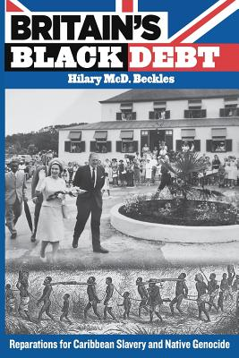 Britain's Black Debt By Beckles, Hilary